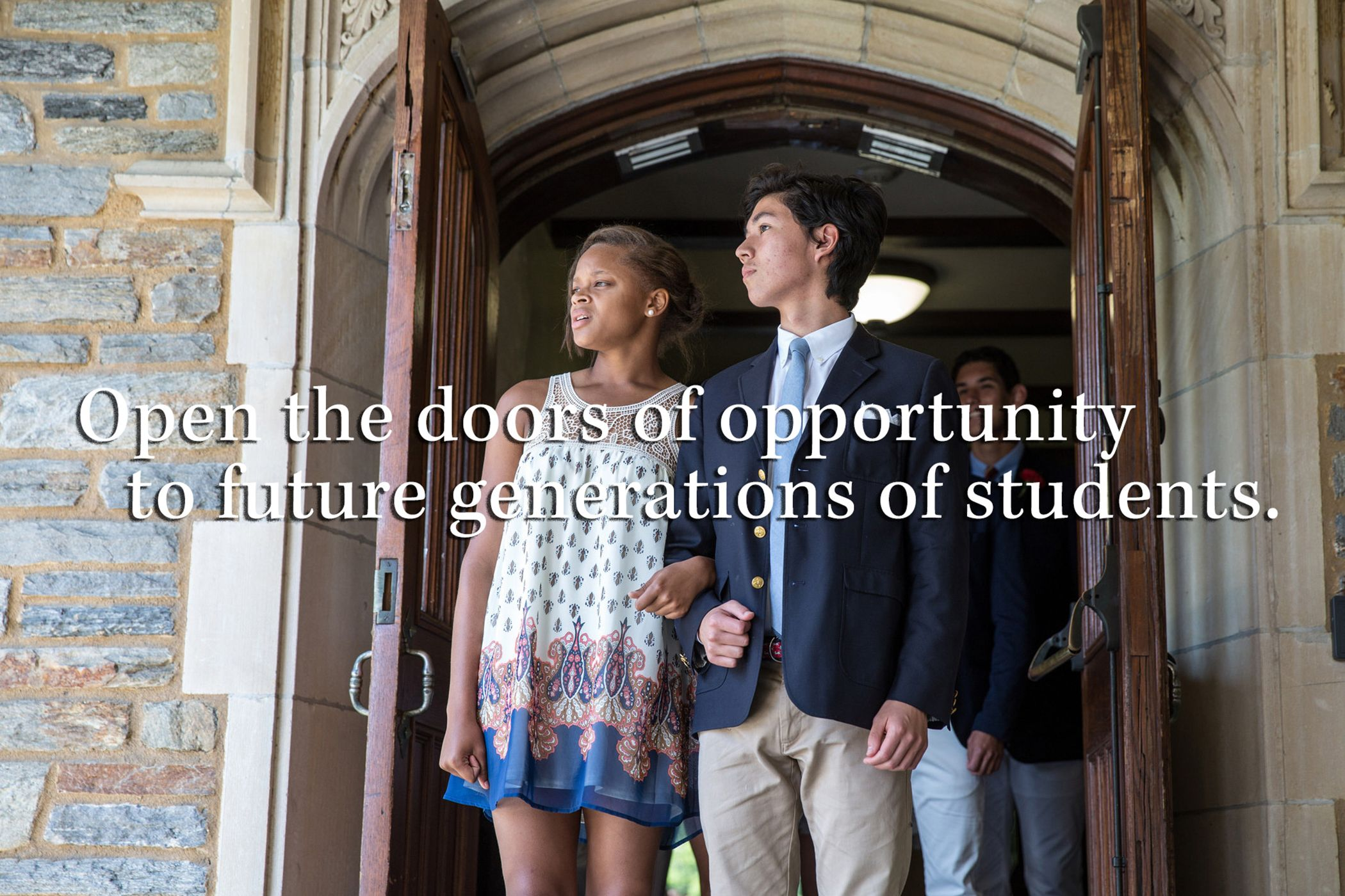 Open the doors of opportunity to future generations of students